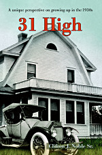 31 High: A unique perspective on growing up in the 1930s