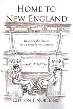 Home to New England: Realizng the Dream of a Home in the Country